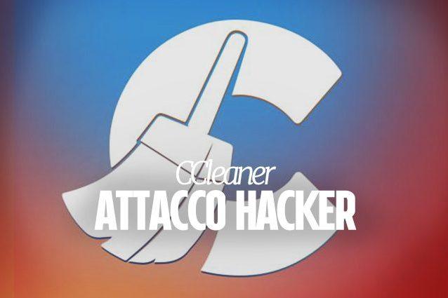 Attacco Hacker CCLEANER: Ecco come difendersi. FATELO IN FRETTA...